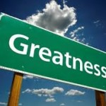 10 Ways To Create Greatness In Your Life