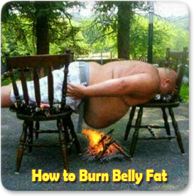 Burn Baby Burn! Burn Belly Fat
