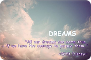 Pursue Your Dreams and Never Give Up!