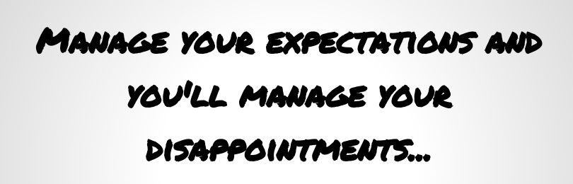 manage your expecations