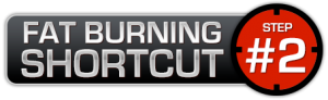 Fat Burning Shortcut #2