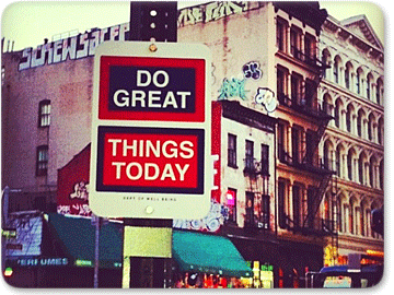 Do Great Things Today